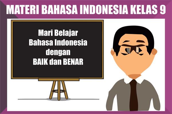 Materi Bahasa Indonesia Kelas 9 Kurikulum 2013