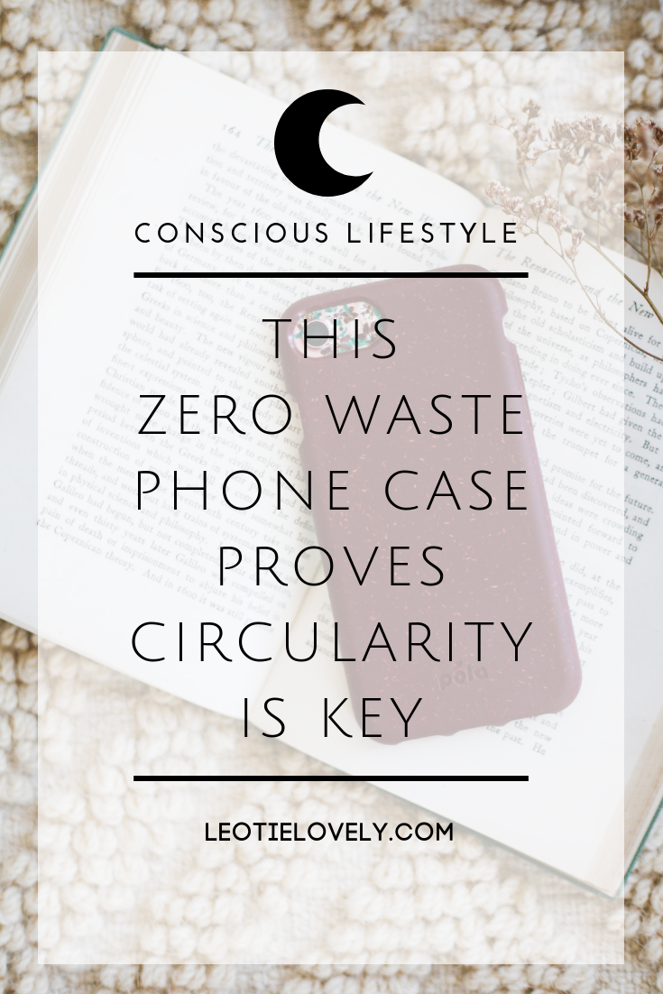 zero waste, zero waste phone case, sustainable, sustainable phone case, ethical, ethical phone case, slow fashion, slow living, Leotie Lovely, ethical writers, Pela Case, Canadian phone case, compostable phone case, compostable, bioplastic, flax, Saskatchewan, Manitoba, Canadian business, leotie, Sioux peoples, zero waste living, zero waste lifestyle