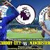 Agen Bola Terpercaya - Prediksi Cardiff City VS Manchester City 22 September 2018
