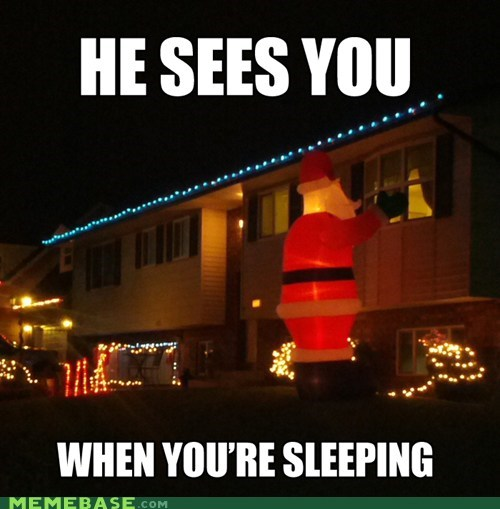 Creepy Santa Sees You When You're Sleeping - Friday Frivolity - Holiday Cheer, One Way or Another - Christmas Memes + LINKY for all things Fun, Funny, Happy & Hopeful!