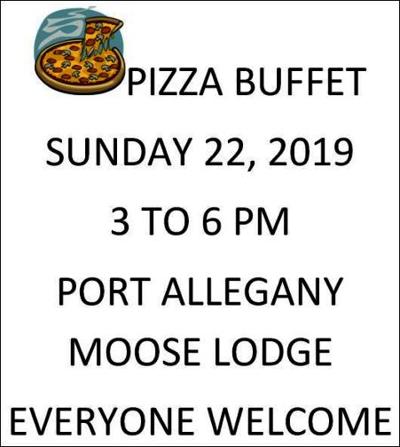 9-22 Pizza Buffet, Port A. Moose Lodge