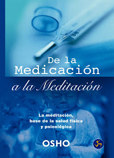 Osho%2B %2BDe%2BLa%2BMedicacion%2BA%2BLa%2BMeditacion - Osho - De La Medicación A La Medicación