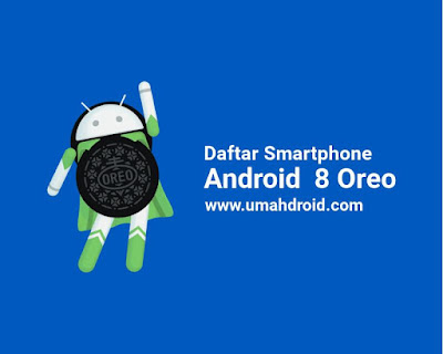Daftar smartphone Android Oreo