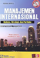 Judul Buku : Manajemen Internasional – Budaya, Strategi, dan Perilaku Edisi 8 Buku 2 – International Management – Culture, Strategy, and Behavior Pengarang : Fred Luthans – Johathan P. Doh Penerbit : Salemba Empat