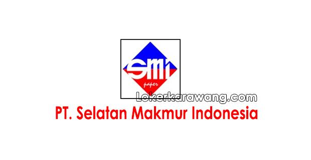 Lowongan Kerja PT. Selatan Makmur Indonesia Lippo Cikarang