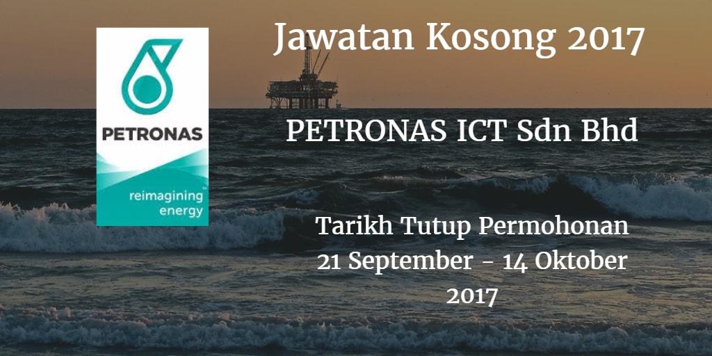 Jawatan Kosong PETRONAS ICT Sdn Bhd 21 September - 14 Oktober 2017