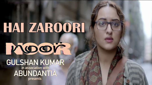 Noor Movie: Hai Zaroori Lyrics - Prakriti Kakar | Sonkshi Sinha