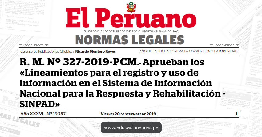 R. M. Nº 327-2019-PCM - Aprueban los «Lineamientos para el registro y uso de información en el Sistema de Información Nacional para la Respuesta y Rehabilitación - SINPAD»