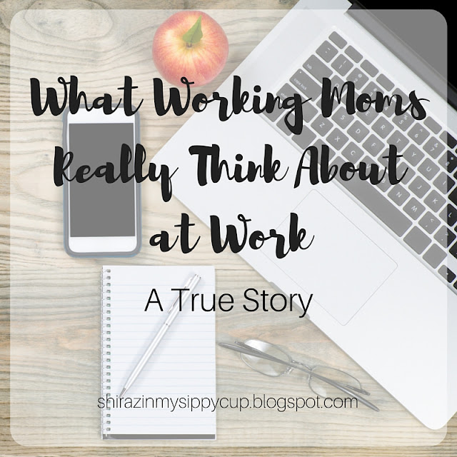 What Working Moms Really Think About at Work. #WorkingMoms #Parenting #Motherhood