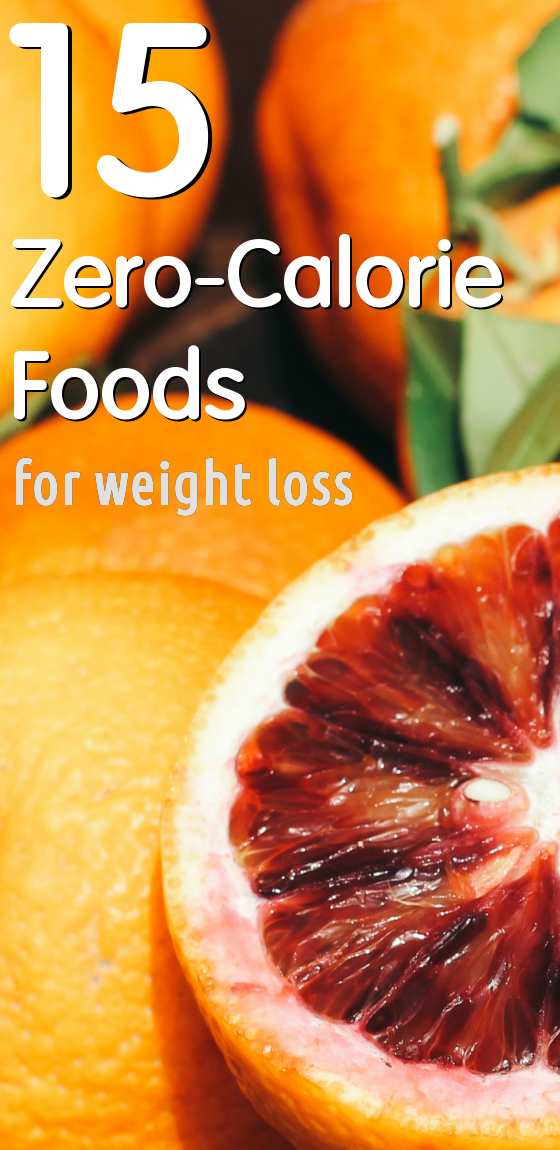 15 Zero-Calorie Foods That Will Help You Lose Weight