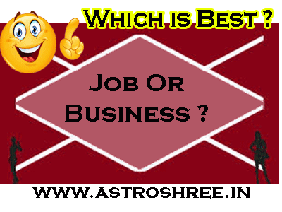 what to choose job or business as per astrology by astrologer