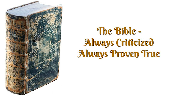 The Bible is Often Criticized But Always Proves True