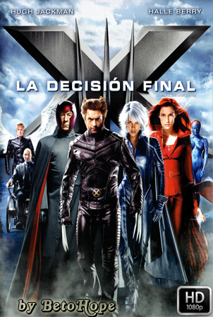 X-Men 3: La Decision Final [2006] [Latino-Ingles] HD 1080P [Google Drive] GloboTV