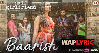 Baarish Lyrics from Half Girlfriend