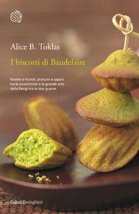 Alice B. Toklas, I biscotti di Baudelaire