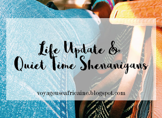 Life Update & Quiet Time Shenanigans