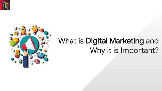 What is Digital Marketing and Why it is Important?