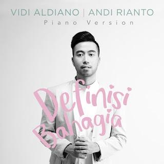 Lirik Lagu Vidi Aldiano - Definisi Bahagia feat. Andi Rianto (Piano Version)