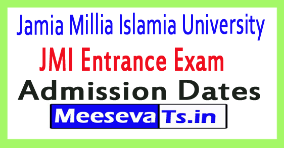 Jamia Millia Islamia JMI Entrance Exam Admission Dates 2018