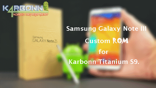 Galaxy Note 3 Custom ROM for Karbonn Titanium S9