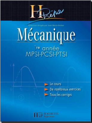 Livre : Mécanique 1re année MPSI-PCSI-PTSI H-Prépa - Cours et exercices résolus