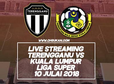 Live Streaming Terengganu vs Kuala Lumpur Liga Super 10 Julai 2018
