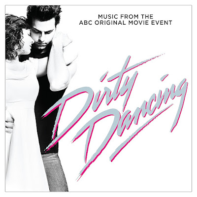 Dirty Dancing 2017 TV Movie Soundtrack