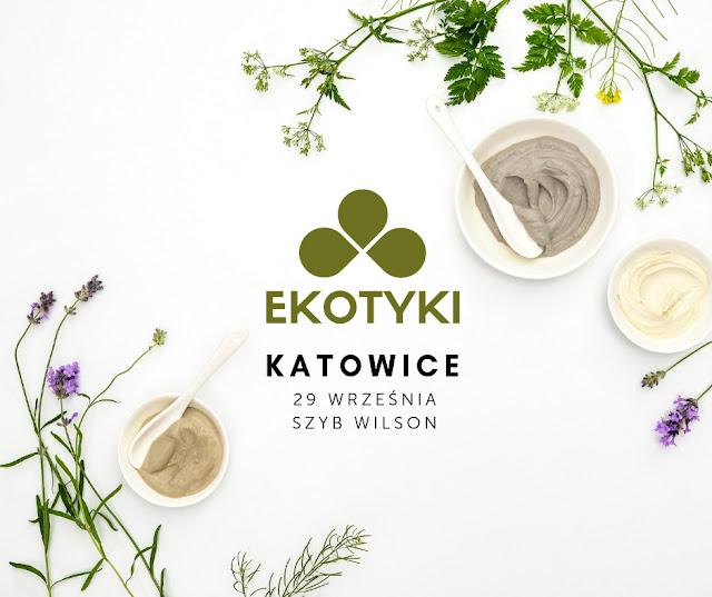 Jesienne Ekotyki. Tym razem odwiedzimy Katowice. Moja lista zakupów.