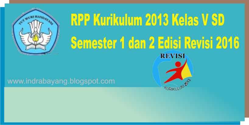 Silabus Rpp Dan Perangkat Pembelajaran Kelas V Sem 1 Dan 2 Sd Mi Kurikulum 2013 Edisi Revisi