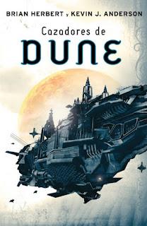 Cazadores de Dune de Brian Herbert y Kevin J.Anderson