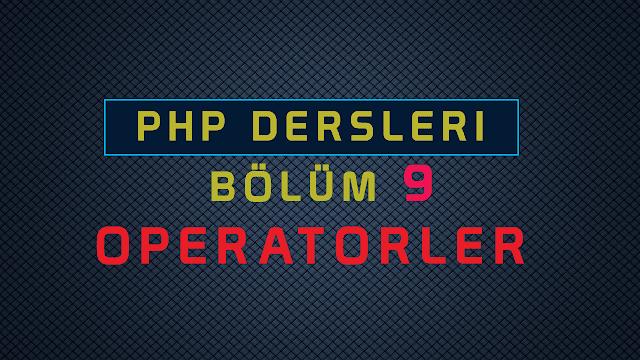 PHP ÖPERATÖRLER