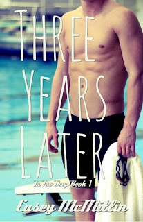 Three Years Later (In Too Deep #1) by Casey McMillin