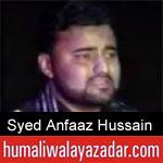 https://www.humaliwalyazadar.com/2018/10/syed-anfaaz-hussain-nohay-2019.html
