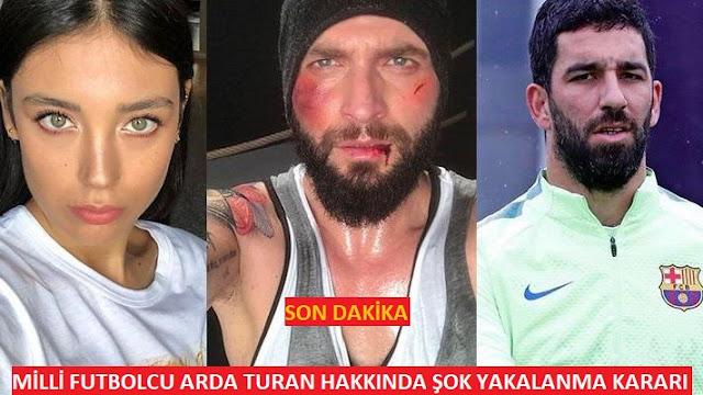 Milli Futbolcu Arda Turan Hakkında ŞOK Yakalanma Kararı Çıktı - Kurgu Gücü