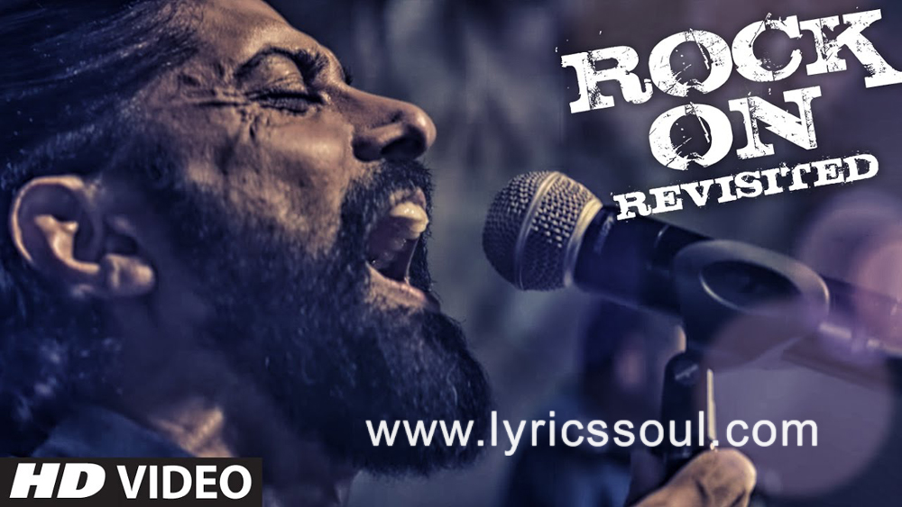 The Rock On Revisited lyrics from 'Rock On 2', The song has been sung by Farhan Akhtar, Shraddha Kapoor, . featuring Arjun Rampal, Purab Kohli, Shashank Arora, Farhan Akhtar. The music has been composed by Shankar-Ehsaan-Loy, , . The lyrics of Rock On Revisited has been penned by Javed Akhtar