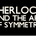 The Symmetry of Sherlock