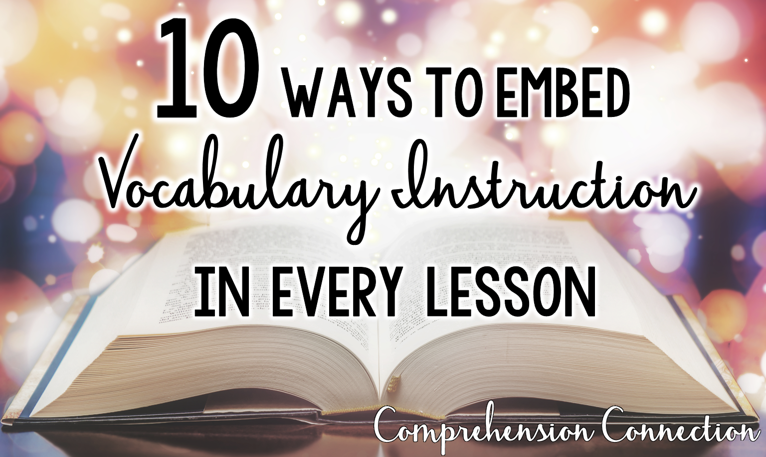 10 Ways To Embed Vocabulary Instruction Into Every Lesson