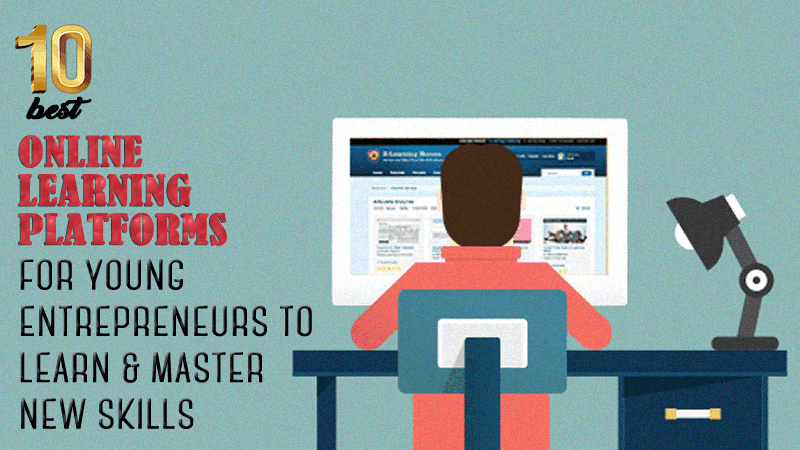 Powerful Online Learning Platforms Where Young Entrepreneurs Can Master New Skills