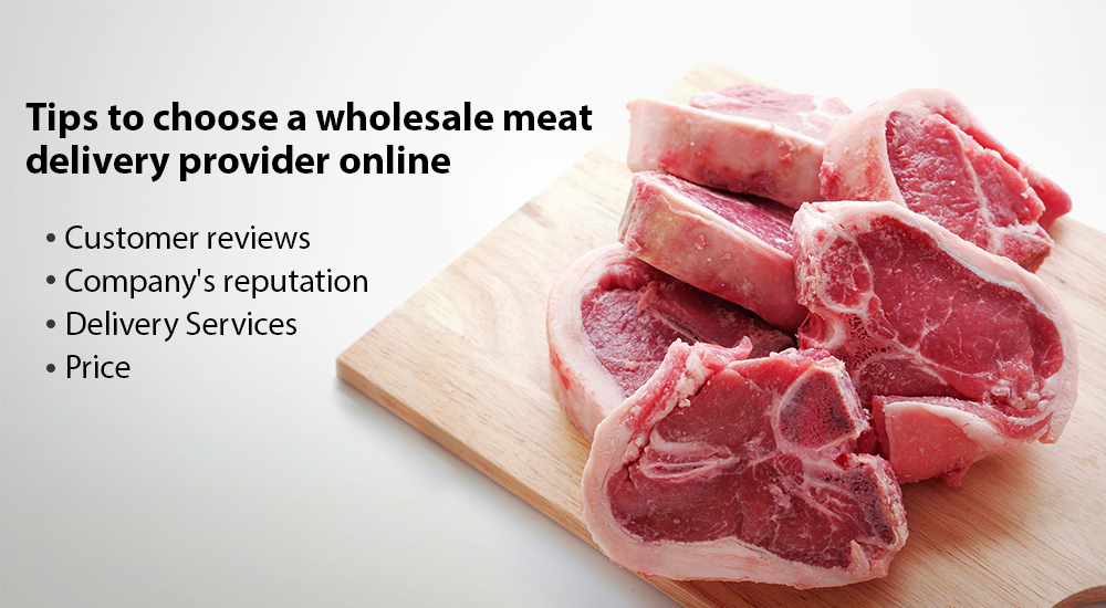 How To Choose A Wholesale Meat Delivery Provider Online?