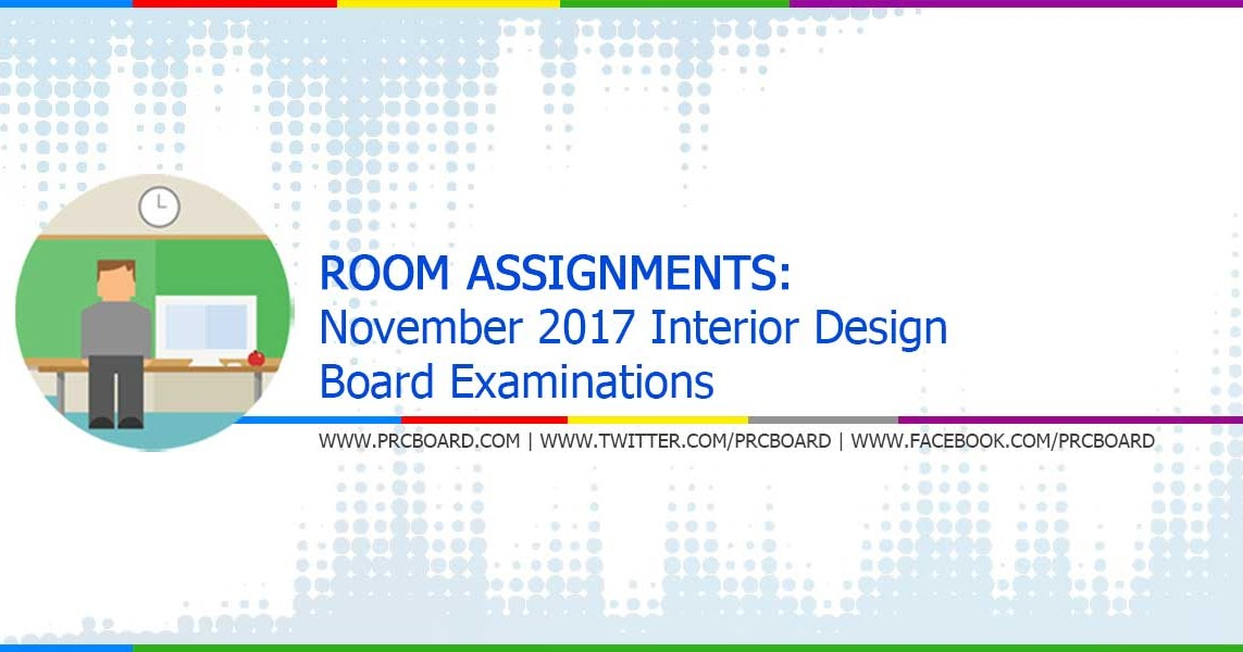 ROOM ASSIGNMENT November 2017 Interior Designer Board Exam