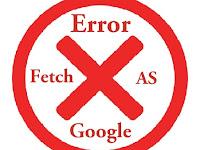 Mengatasi Kesalahan Error Ketika Melakukan Fetch As Google