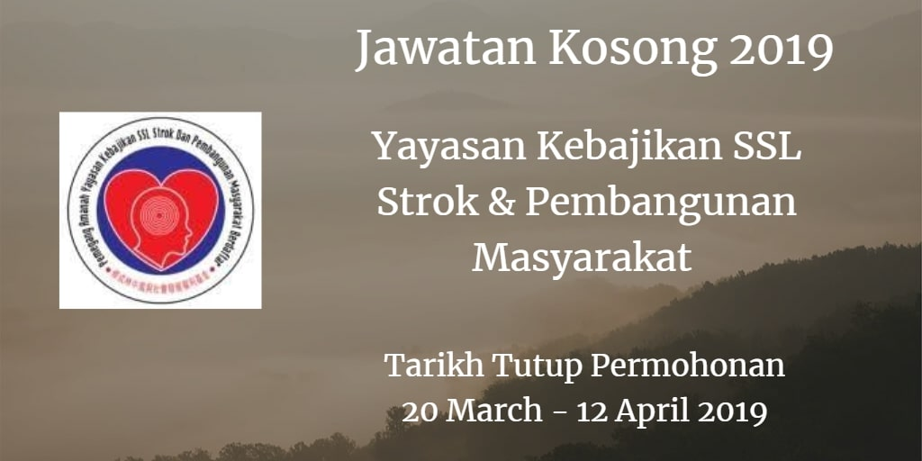 Jawatan Kosong Yayasan Kebajikan SSL Strok & Pembangunan Masyarakat 20 March - 12 April 2019