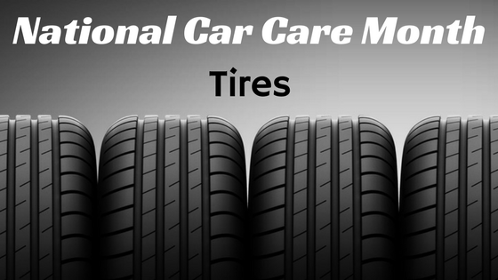 National Car Care Month - Tires