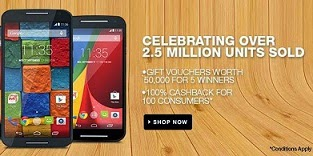 Celebration on Selling 2.5 million Handset: Buy Moto-G | Moto-E | Moto-X and Get the Chance to Win Rs.5000 worth Gift Voucher & 100% Cashback