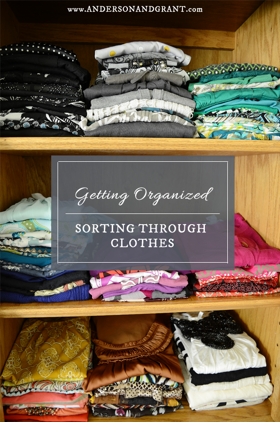 Getting Organized by Sorting Through Clothes | www.andersonandgrant.com