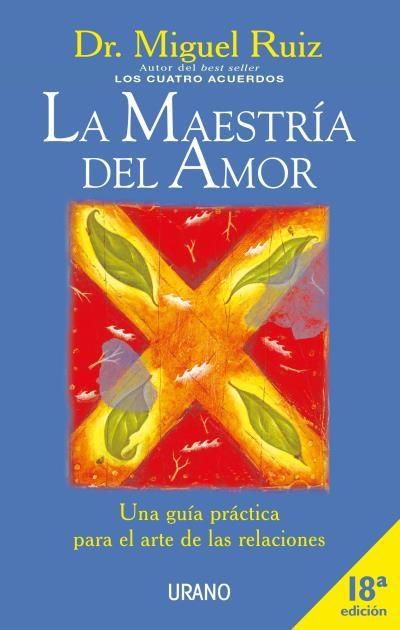 La maestría del amor – Miguel Ruiz
