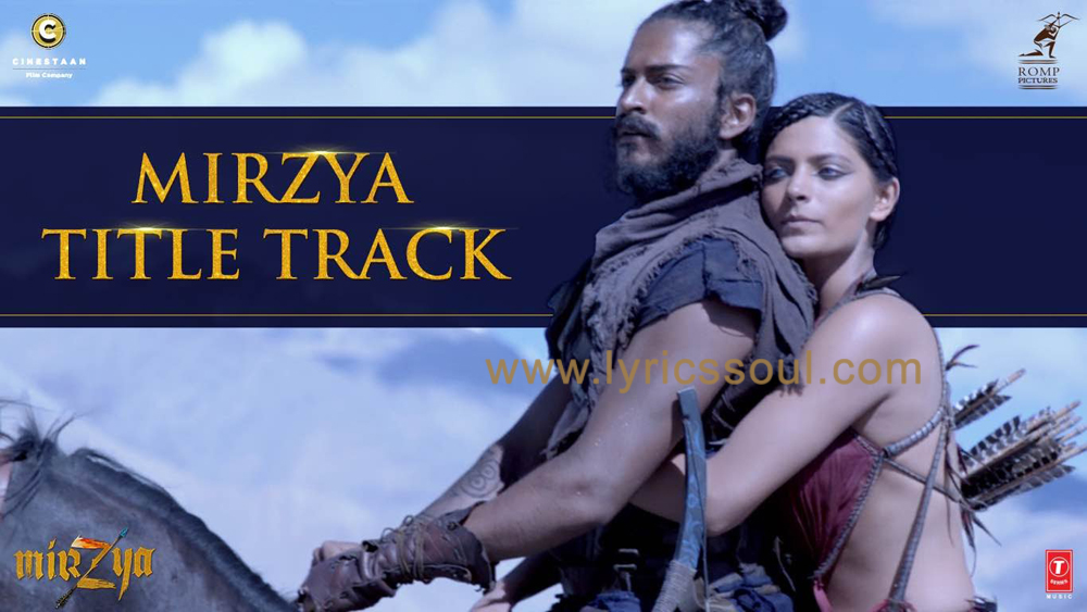 The Mirzya Title Song lyrics from 'Mirzya: Dare to Love', The song has been sung by Daler Mehndi, Sain Zahoor, Akhtar Chinnal. featuring Harshvardhan Kapoor, Saiyami Kher, , . The music has been composed by Shankar-Ehsaan-Loy, , . The lyrics of Mirzya Title Song has been penned by Gulzar,