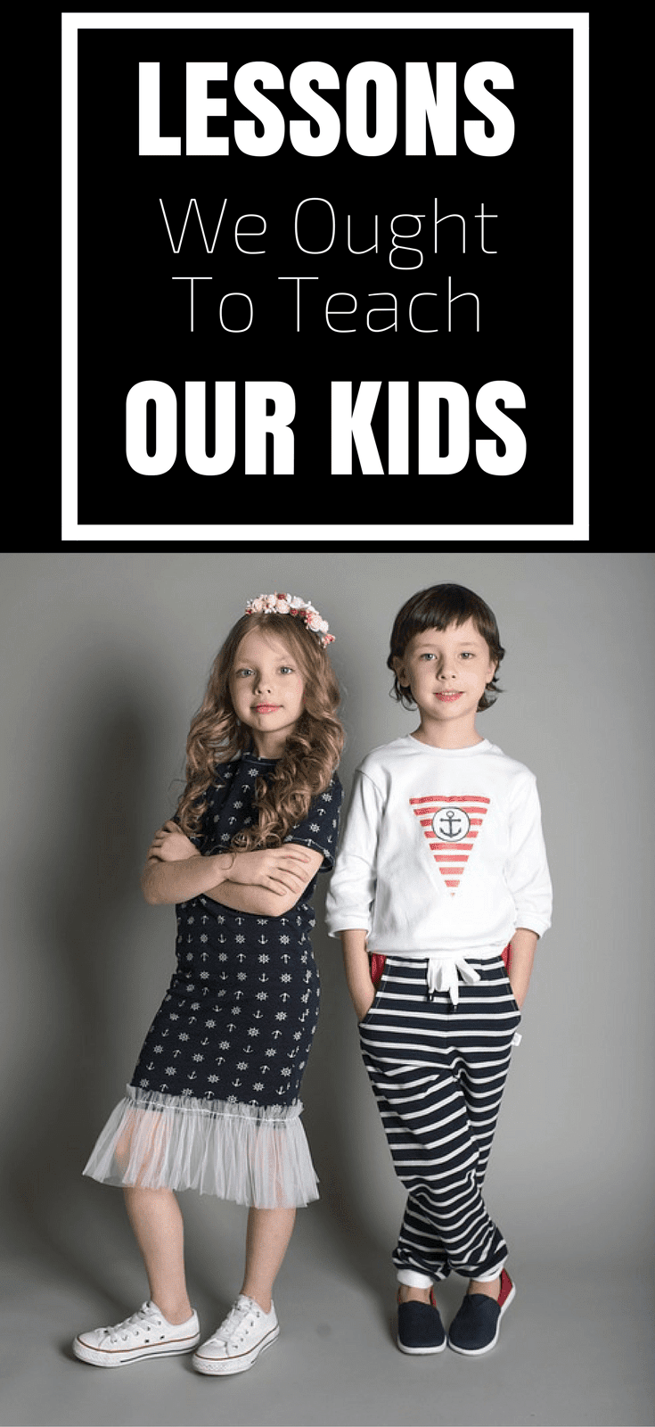 Lessons We Ought To Teach Our Kids