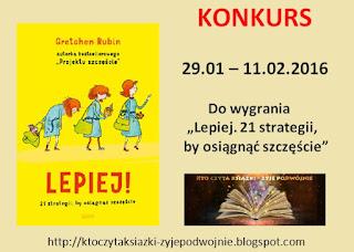 http://ktoczytaksiazki-zyjepodwojnie.blogspot.com/2016/01/konkurs-lepiej-21-strategii-do-wygrania.html#more