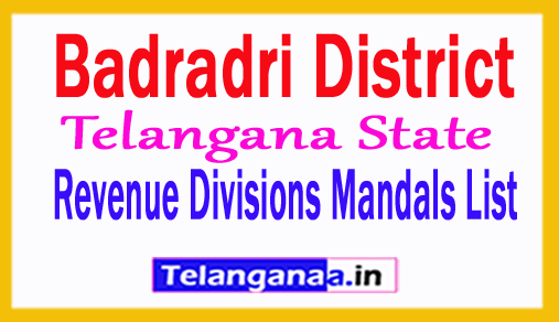Badradri District Revenue Divisions and Mandals List